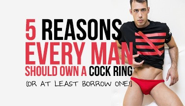 5 reasons why every man should own a cock ring